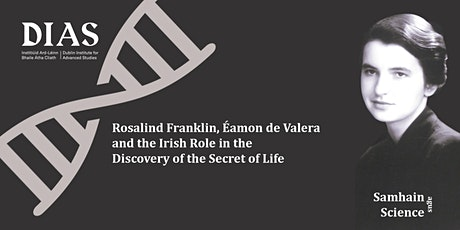The Irish Role in the Discovery of the Secret of Life tickets