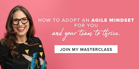 How To Adopt An Agile Mindset For You And Your Team To Thrive -  Workshop tickets