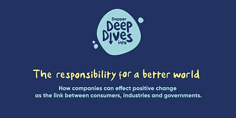 Dopper Deep Dives into the responsibility for a better world tickets