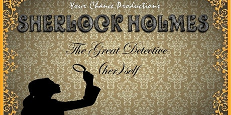 Sherlock Holmes (The Great Detective Herself) tickets