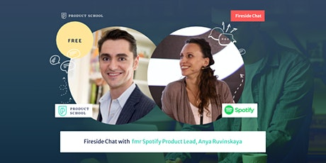 Fireside Chat with fmr Spotify Product Lead, Anya Ruvinskaya tickets
