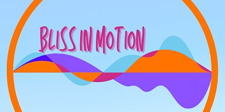 Bliss in Motion tickets