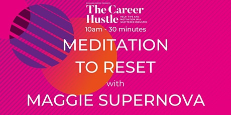 The Career Hustle - Meditation To Reset tickets