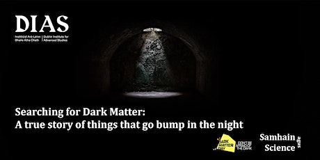 Searching for Dark Matter: A true story of things that go bump in the night tickets