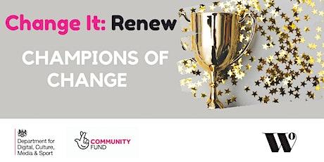 Change It Renew : Champions Of Change tickets