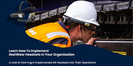 Webinar-Learn How Fugro Implemented RealWear Headsets In Their Organisation tickets