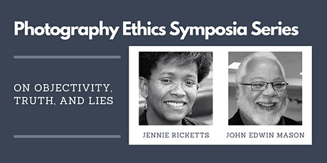 Photography Ethics Symposium: On objectivity, truth, and lies tickets
