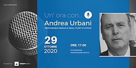 Un'ora con… Andrea Urbani biglietti