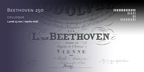 Beethoven 250 - Colloque - 23 nov. - Après-midi tickets
