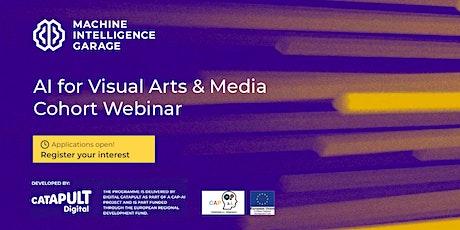 Machine Intelligence Garage - AI for Visual Arts & Media Cohort Webinar tickets