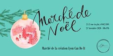 Marché de Noël Lyon Can Do It billets