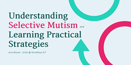 Understanding Selective Mutism and Learning Practical Strategies tickets