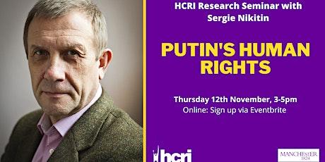 HCRI Research Seminar: Putin's Human Rights tickets