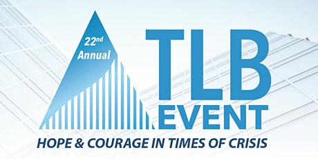 22nd Annual TLB Event - Hope & Courage in Times of Crisis tickets