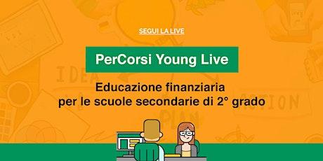 Webinar - PerCorsi Young LIVE! Educazione finanziaria biglietti