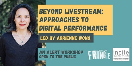Beyond Livestream: Approaches to Digital Performance with Adrienne Wong tickets