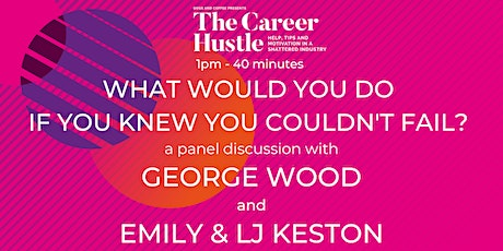 The Career Hustle - What would you do if you knew you couldn't fail? tickets