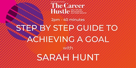 The Career Hustle - Step by step guide to achieving a goal tickets