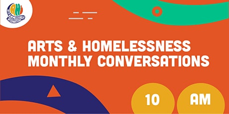 Arts & Homelessness monthly conversations (10 am UK time) tickets