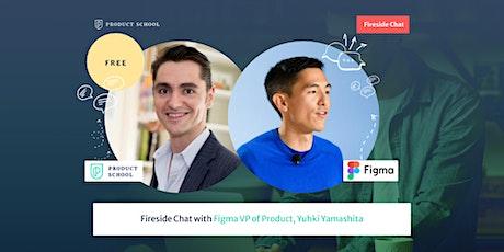 Fireside Chat with Figma VP of Product, Yuhki Yamashita tickets