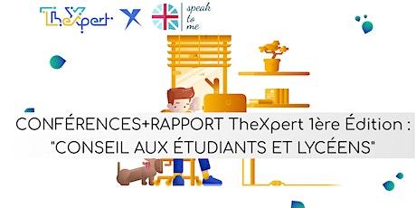 """CONFÉRENCES+RAPPORT 1ère Édition : """"CONSEIL AUX ÉTUDIANTS ET LYCÉENS"""" billets"""
