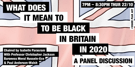 """What Does it Mean to be Black in Britain in 2020?"" tickets"