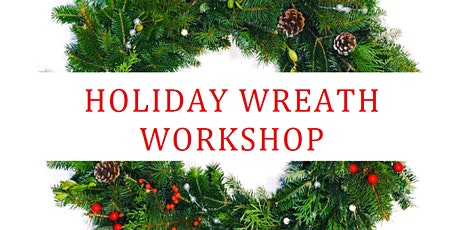 Holiday Wreath Workshop tickets