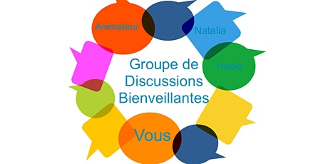 Groupe de discussions bienveillantes (exprimez-vous sans jugements) tickets
