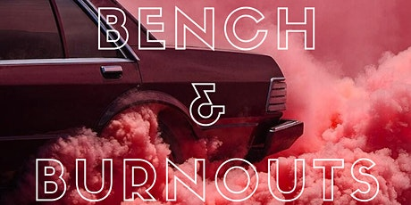Bench & Burnouts tickets