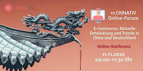 11. CHINATIV Online-Forum E-Commerce: Aktuelle Entwicklung und Trends Tickets