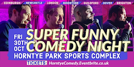 Super Funny Comedy Night at Horntye Park tickets