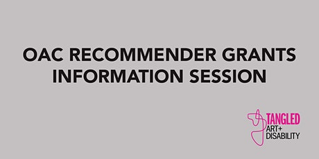 OAC RECOMMENDER GRANTS INFO SESSION tickets