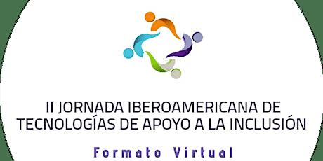 II JORNADA IBEROAMERICANA DE TECNOLOGÍAS DE APOYO A LA INCLUSIÓN entradas