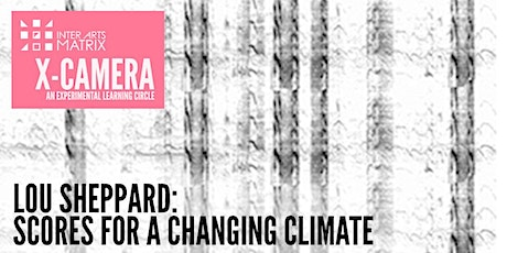 X-CAMERA: Lour Sheppard - Scores for a Changing Climate tickets