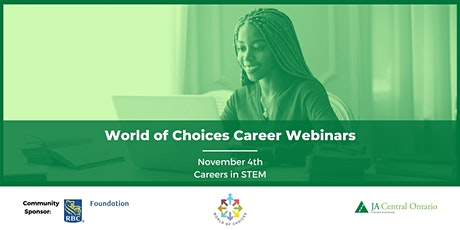 World of Choices: STEM Careers Webinar tickets