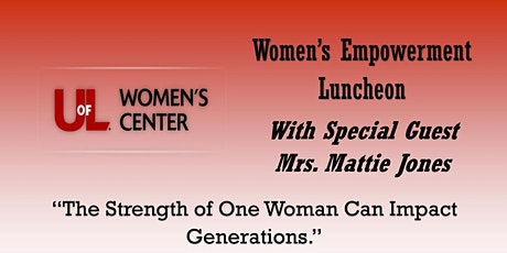 UofL Women's Center Women's Empowerment Luncheon with Mrs. Mattie Jones tickets