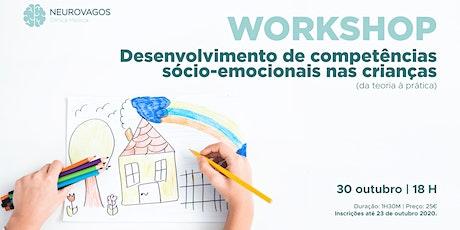 Workshop: Desenvolvimento de Competências Sócio-emocionais nas crianças bilhetes