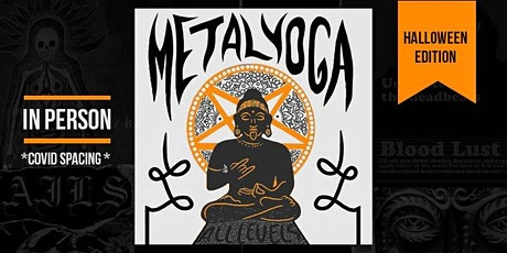 Metal Yoga - IN PERSON, Halloween Ed. tickets