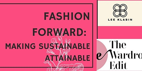 Fashion Forward: Making Sustainable Attainable tickets