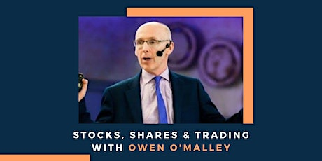 Stocks, Shares & Trading With Owen O'Malley tickets
