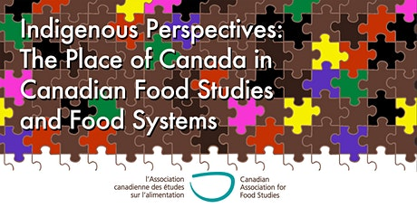 Indigenous perspectives: The place of Canada in Canadian Food Studies tickets