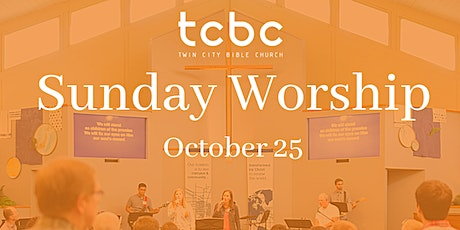 Twin City Bible Church 10/25 Sunday Worship Service  #tcbc #mytcbc tickets
