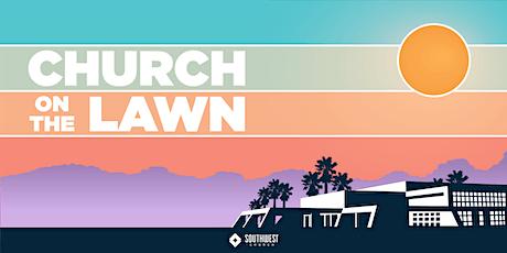 Church on the Lawn - Southwest Church tickets