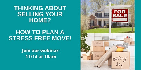 Webinar: Thinking about selling your home? How to plan a stress free move! tickets