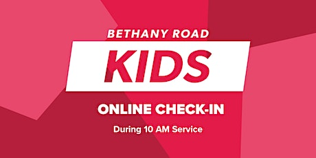 10/25/20 Bethany Road Kids Check-in, 4's - K  [10:00am Service] tickets