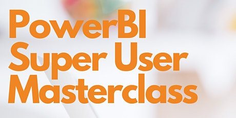PowerBI Super User Masterclass tickets