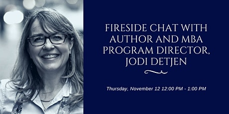 Fireside Chat with Author and MBA Program Director, Jodi Detjen tickets