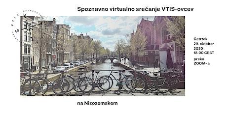 Spoznavno virtualno srečanje VTIS-ovcev na Nizozemskem tickets