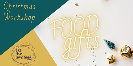 Christmas Food Gifts Workshop (3 hours) tickets