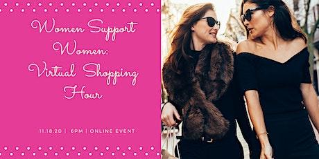 Women Support Women: Virtual Shopping + Happy Hour tickets